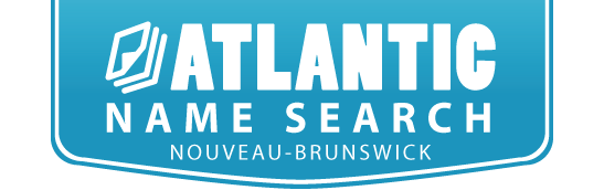 Atlantic Name Search (NUANS name searches for NB) - authorized NUANS Reports in 3 hrs (name search in New Brunswick) - Moncton, Fredericton, Saint John
